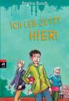 Ich leb jetzt hier!: Die Geschichte einer Einwanderer-Familie - Regina Rusch, Edda Skibbe