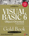 Visual Basic 6 Object-Oriented Programming Gold Book: Everything You Need to Know About Microsoft's New ActiveX Release - Purshottam Chandak, Ramesh Chandak
