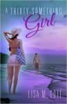 A Thirty-Something Girl - Lisa M. Gott