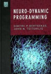 Neuro-Dynamic Programming (Optimization and Neural Computation Series, 3) - Dimitri P. Bertsekas, John N. Tsitsiklis