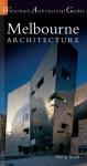 Melbourne Architecture (Watermark Architectural Guides) - Philip Goad