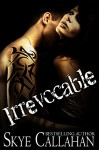 Irrevocable: A Dark Romantic Suspense - Skye Callahan