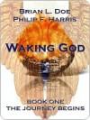 Waking God - Brian L. Doe, Philip F. Harris