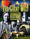 The Great West: A Traveler's Guide to the History of the Western United States - Jack Williams, Patty Williams