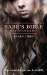 Babe's Bible: Gorgeous Grace - Karen Jones