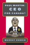 Paul Martin: CEO for Canada? - Murray Dobbin