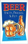 Beer Facts, Figures & Fun - Paul Barnett, Malcolm Couch