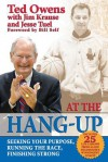 At The Hang-Up: Seeking Your Purpose, Running the Race, Finishing Strong - Ted Owens, Jim Krause, Jesse Tuel