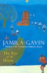 Eye Of The Horse (Surya Trilogy #2) - Jamila Gavin