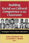 Building Racial and Cultural Competence in the Classroom (Practitioner Inquiry) - Karen Manheim Teel, Jennifer E. Obidah