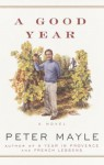 A Good Year (Mayle, Peter (Large Print)) - Peter Mayle