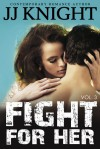 Fight for Her, Volume 3 - J.J. Knight