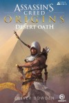 Desert Oath: The Official Prequel to Assassin's Creed Origins - Oliver Bowden, Andrew Holmes