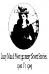 Lucy Maud Montgomery Short Stories, 1902 To 1903 - Lucy Maud Montgomery