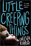 Little Creeping Things - Chelsea Ichaso