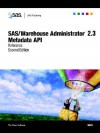 SAS/Warehouse Administrator 2.3 Metadata API Reference, Second Edition - SAS Institute, SAS Institute