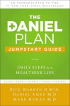 The Daniel Plan Jumpstart Guide: Daily Steps to a Healthier Life - Rick Warren, Dr. Daniel Amen, Dr. Mark Hyman