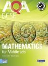 Aqa Gcse Mathematics For Middle Sets Student Book (Gcse Maths Aqa 2010) - Glyn Payne, Ian Robinson, Fiona C. Mapp, Harry Smith, Greg Byrd, Catherine Roe, Avnee Morjaria, Crawford Craig, Gwenllian Burns, Lynn Bryd
