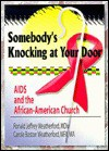 Somebody's Knocking at Your Door: AIDS And the African-american Church (Haworth Religion and Mental Health.) (Haworth Religion and Mental Health.) - Ronald Jeffrey Weatherford, Carole Boston Weatherford