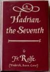 Hadrian the Seventh - Frederick Rolfe, Baron Corvo, W.A. Dwiggins