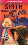 Smith, uno strano ladro nella strana Londra - Leon Garfield, Francesca Lazzarato