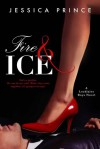 Fire & Ice - Jessica Prince