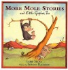 More Mole Stories and Little Gopher, Too - Lore Segal, Sergio Ruzzier