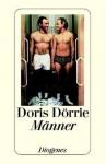 Männer. Eine Dreiecksgeschichte - Doris Dörrie