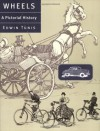 Wheels: A Pictorial History - Edwin Tunis