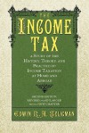 The Income Tax - Edwin R.A. Seligman