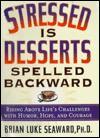 Stressed Is Desserts Spelled Backward - Brian Seaward