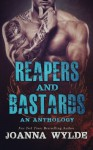 Reapers and Bastards: A Reapers MC Anthology - Joanna Wylde