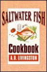 Saltwater Fish Cookbook - A.D. Livingston