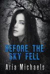 Before the Sky Fell (An Icarus Series Novella) - Aria Michaels
