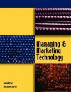Managing and Marketing Technology - David F. Ford, Mike Saren