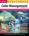 Real World Color Management: Industrial Strength Production Techniques - Bruce Fraser, Chris Murphy