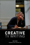 Creative TV Writing - Tony Bicat, Nicol Stafford-Clark