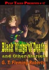 Black Wings of Death and Other Stories - G. T. Fleming-Roberts