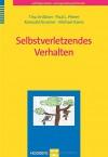 Selbstverletzendes Verhalten - Tina In-Albon, Paul L. Plener, Romuald Brunner, Michael Kaess