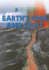 Earth's Core and Crust (Gareth Stevens Vital Science: Earth Science) - Barbara J Davis Ph.D., Suzy Gazlay