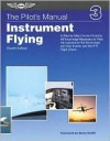 The Pilot's Manual: Instrument Flying - Barry Schiff, Barry Schiff