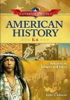 Literature Links to American History, K-6: Resources to Enhance and Entice - Lynda G. Adamson