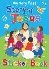 My Very First Story of Jesus Sticker Book - Lois Rock, Alex Ayliffe