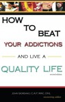 How to Beat Your Addictions and Live a Quality Life: Revised Edition - John Giordano