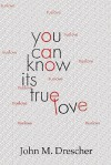 You Can Know It's True Love - John M. Drescher