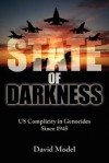 State of Darkness: Us Complicity in Genocides Since 1945 - David Model