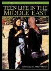 Teen Life in the Middle East - Ali Akbar Mahdi, Richard M. Lerner, Jeffrey S. Kaplan