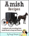 Amish Recipes. Cookbook with everything from Amish Bread to Soup and Desserts - Sarah Miller, Roxy's Recipes