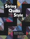 String Quilts with Style - Bobbie A. Aug, Sharon Newman