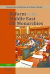 Reform in the Middle East Oil Monarchies - Anoushiravan Ehteshami, Steven Wright